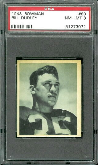 1948 Bowman #80 - Bill Dudley - PSA 8