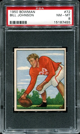 1950 Bowman #72 - Bill Johnson - PSA 8