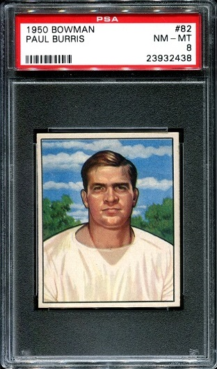 1950 Bowman #82 - Paul Burris - PSA 8