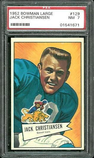 1952 Bowman Large #129 - Jack Christiansen - PSA 7
