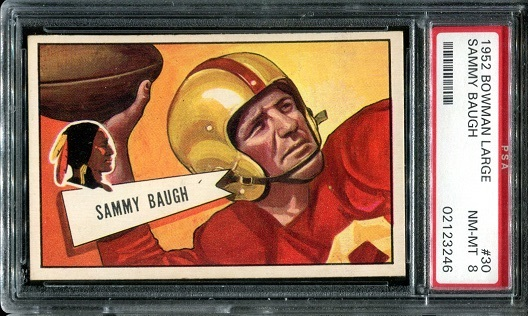 1952 Bowman Large #30 - Sammy Baugh - PSA 8