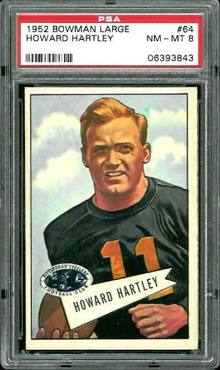 1952 Bowman Large #64 - Howard Hartley - PSA 8
