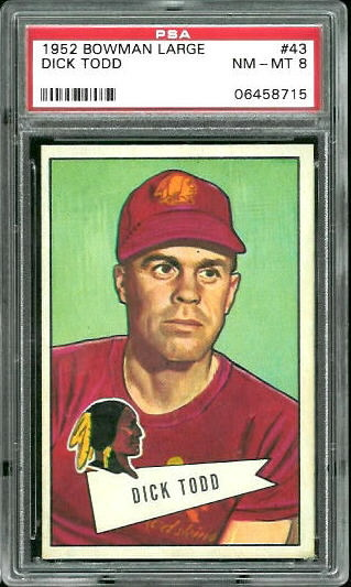 1952 Bowman Large #43 - Dick Todd - PSA 8