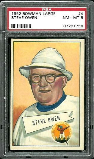 1952 Bowman Large #4 - Steve Owen - PSA 8