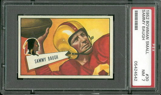 1952 Bowman Small #30 - Sammy Baugh - PSA 7