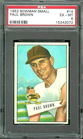 1952 Bowman Small #14 - Paul Brown - PSA 6