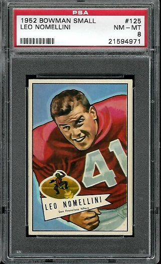 1952 Bowman Small #125 - Leo Nomellini - PSA 8