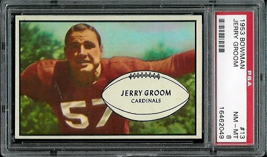 1953 Bowman #13 - Jerry Groom - PSA 8