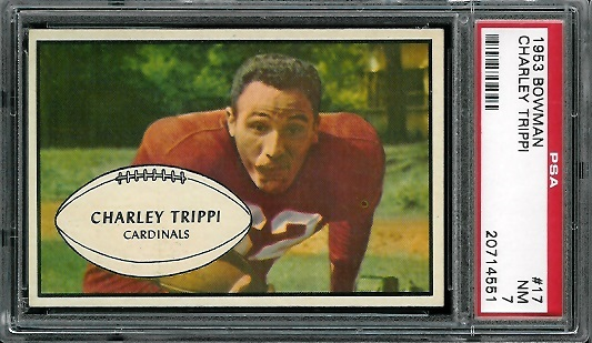 1953 Bowman #17 - Charley Trippi - PSA 7