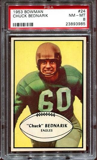 1953 Bowman #24 - Chuck Bednarik - PSA 8