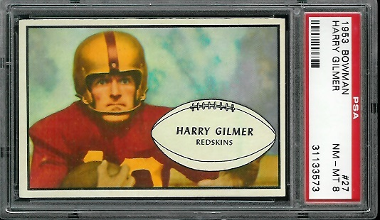 1953 Bowman #27 - Harry Gilmer - PSA 8