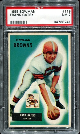 1955 Bowman #119 - Frank Gatski - PSA 7