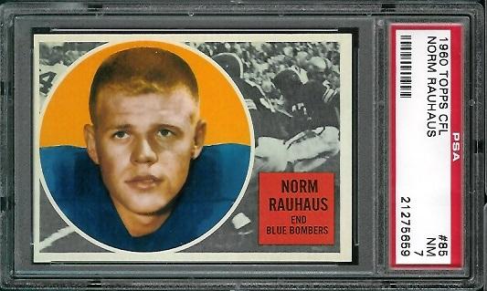 1960 Topps CFL #85 - Norm Rauhaus - PSA 7