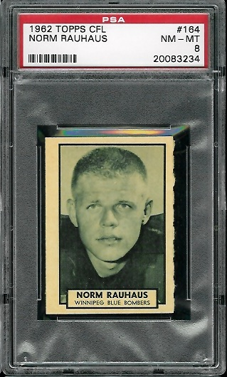 1962 Topps CFL #164 - Norm Rauhaus - PSA 8