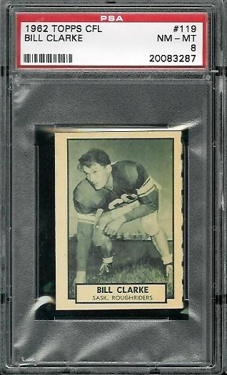 1962 Topps CFL #119 - Bill Clarke - PSA 8