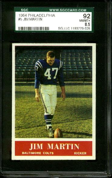 1964 Philadelphia #5 - Jim Martin - SGC 92
