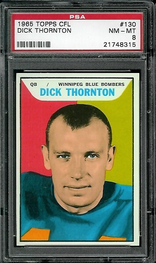 1965 Topps CFL #130 - Dick Thornton - PSA 8