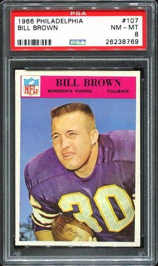1966 Philadelphia #107 - Bill Brown - PSA 8