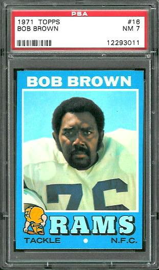 1971 Topps #16 - Bob Brown - PSA 7