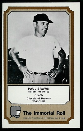 1974 Fleer Immortal Roll #5 - Paul Brown - exmt